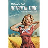 Retroculture: Taking America Back