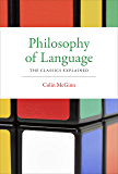 Philosophy of Language: The Classics Explained (The MIT Press)