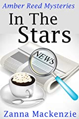 In The Stars: Fun and flirty romantic cozy mystery series (Amber Reed Mystery Book 1) Kindle Edition