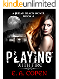 Playing with Fire (Judah Black Novels Book 4)
