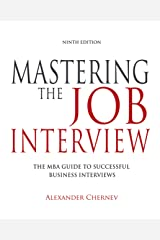 Mastering the Job Interview: The MBA Guide to Successful Business Interviews (9th Edition) Kindle Edition