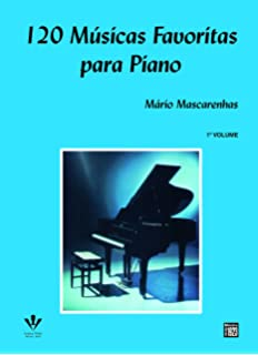 120 Músicas Favoritas Para Piano - Volume 1 (Em Portuguese do Brasil)