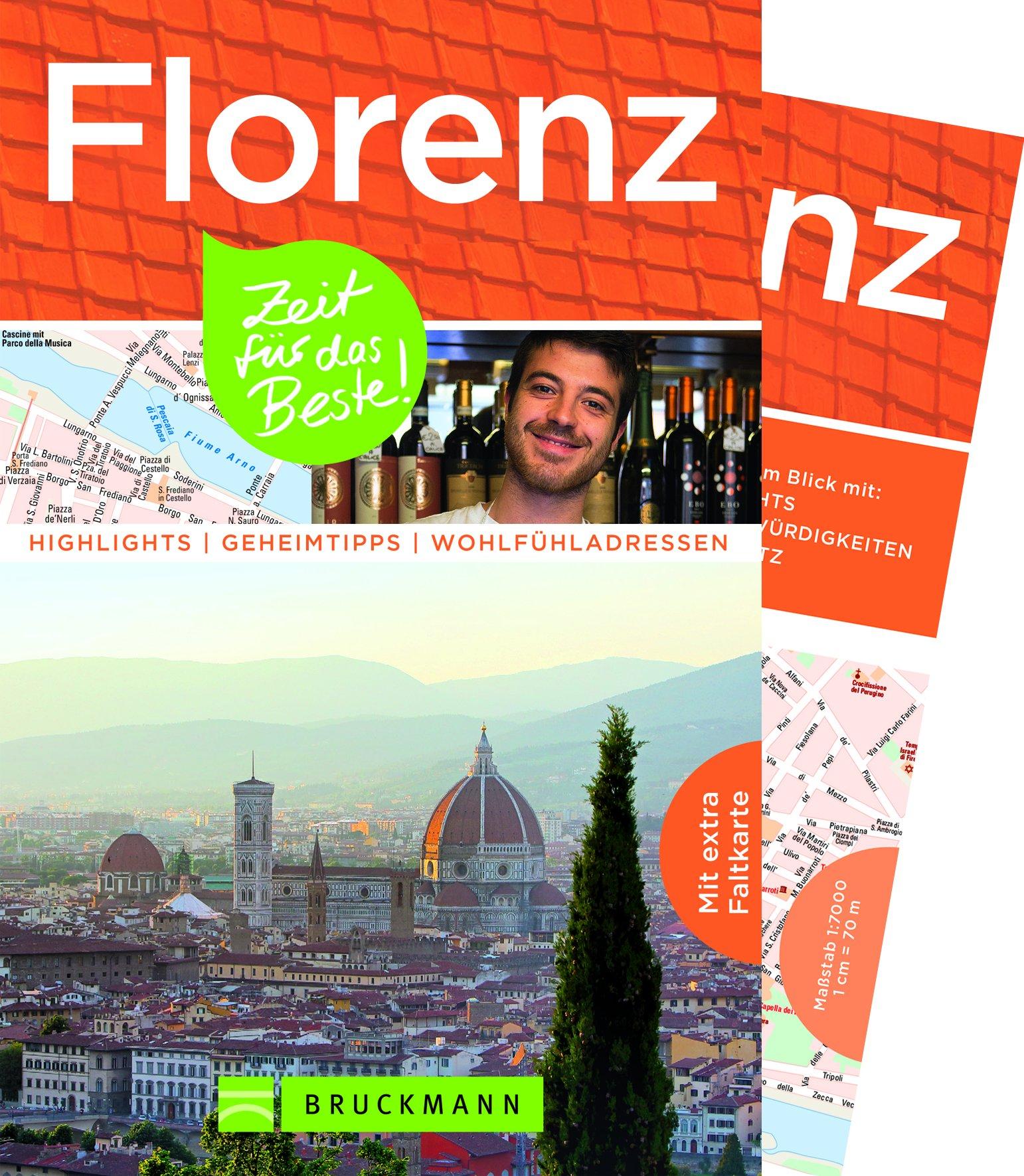 Bruckmann Reiseführer Florenz: Zeit für das Beste. Highlights, Geheimtipps, Wohlfühladressen. Inklusive Faltkarte zum Herausnehmen.