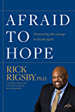 Afraid to Hope: Discovering the courage to dream again (English Edition)