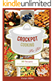 Crockpot Cooking For Two: 50 Recipes - Breakfast, Dinner & Dessert (The Best Crockpot Recipes Book 1)