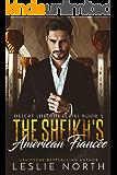 The Sheikh's American Fiancée (Desert Sheikhs Book 3)