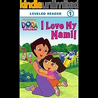 I Love My Mami! (Dora the Explorer) (Ready-To-Read Dora the Explorer - Level 1 Book 9)