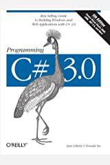 Programming C# 3.0: Best-Selling Guide to Building Windows and Web Applications with C# 3.0 Paperback