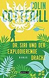 Dr. Siri und der explodierende Drache: Dr. Siri ermittelt 8 - Kriminalroman