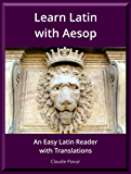 Learn Latin with Aesop: An Easy Latin Reader with Translations