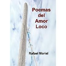 Poemas del Amor Loco (Spanish Edition) Sep 3, 2013