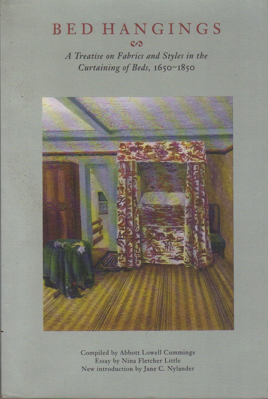 Bed Hangings: A Treatise on Fabrics and Styles in the Curtaining of Beds, 1650–1850