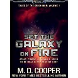 Set the Galaxy on Fire: An Anthology (Aeon 14: Tales of the Orion War Book 1)