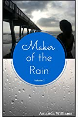 Maker of the Rain: Volume 1 Kindle Edition