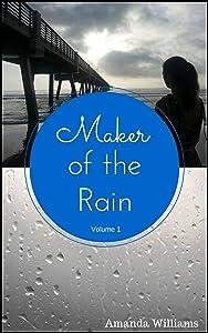 Maker of the Rain: Volume 1