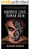 Android Love, Human Skin