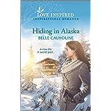 Hiding in Alaska (Home to Owl Creek Book 4)