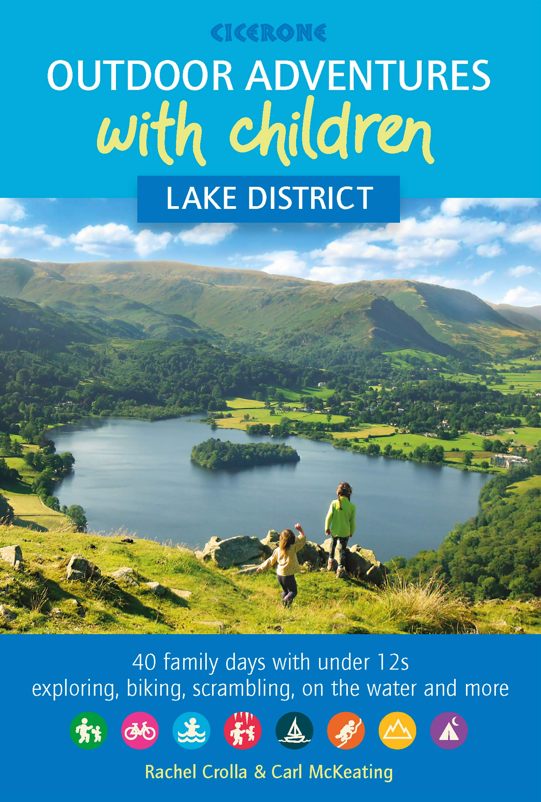 Outdoor Adventures With Children   Lake District  40 Family Days With Under 12s Exploring Biking Scrambling Paddling And More  Adventures For Children