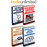 Python Programming: 4 Manuscripts - Artificial Intelligence Python, Reinforcement Learning with Python, Text Analytics with Python, Convolutional Neural Networks in Python