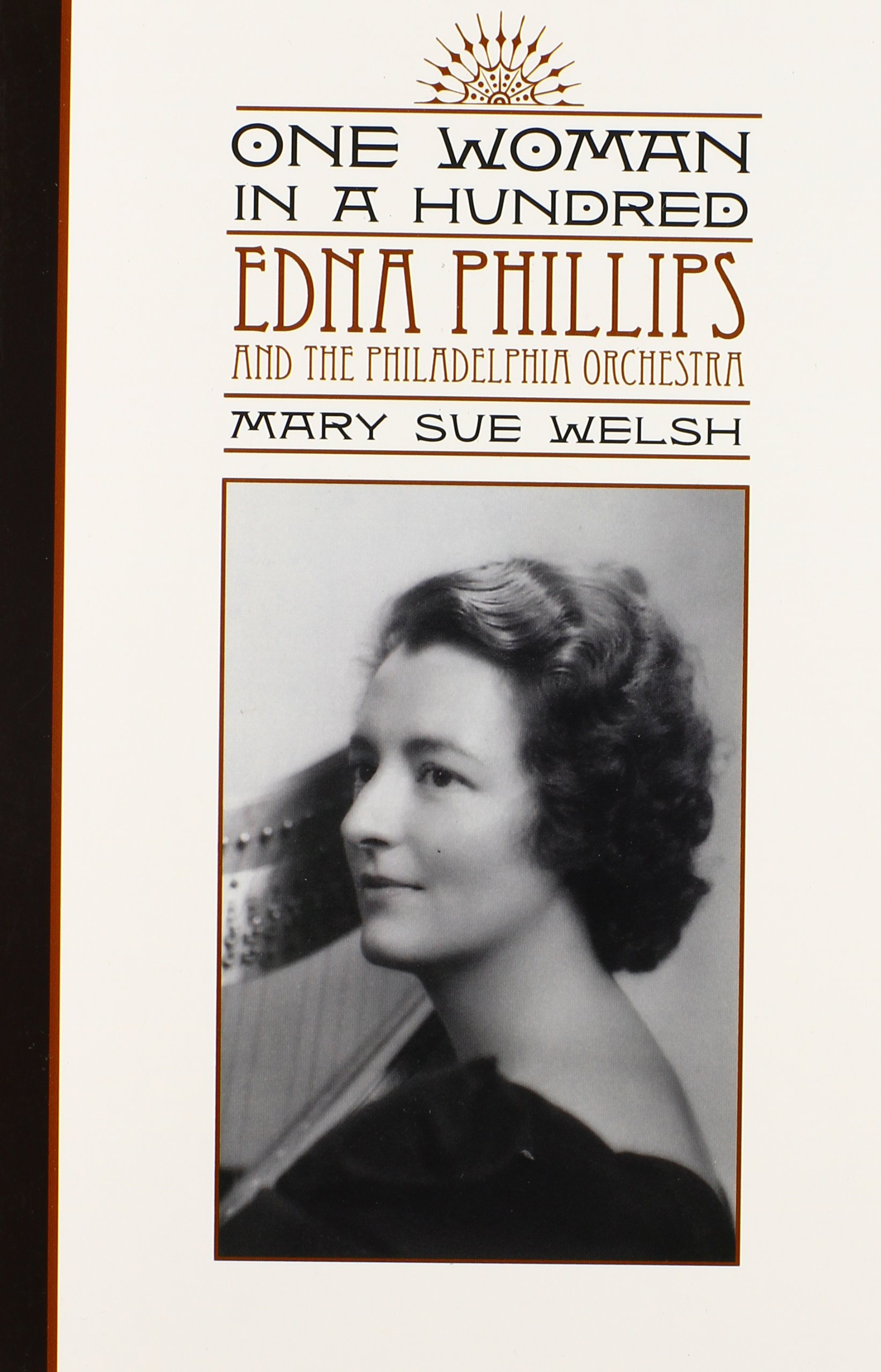 Download One Woman in a Hundred: Edna Phillips and the Philadelphia Orchestra (Music in American Life) pdf