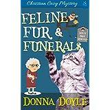 Feline Fur & Funerals: Christian Cozy Mystery
