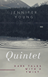 Quintet: Dark Tales With a Twist