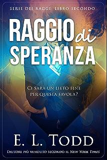 Raggio Di Luce Ebook E L Todd Amazonit Kindle Store