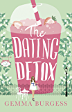 The Dating Detox: A laugh out loud book for anyone who's ever had a disastrous date!