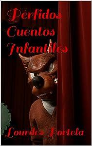 Pérfidos Cuentos Infantiles (Spanish Edition)