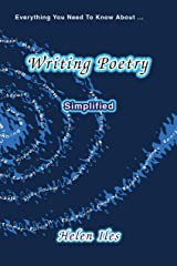 Writing Poetry - Simplified: Everything You Need to Know ... Kindle Edition