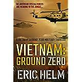 Vietnam: Ground Zero: The American Special Forces are heading to the jungle... (Vietnam Ground Zero Military Thrillers Book 1