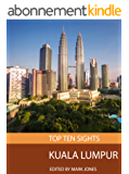 Top Ten Sights: Kuala Lumpur (English Edition)