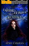 Door in the Garden of Shadows (Destruction of Magic Book 3)