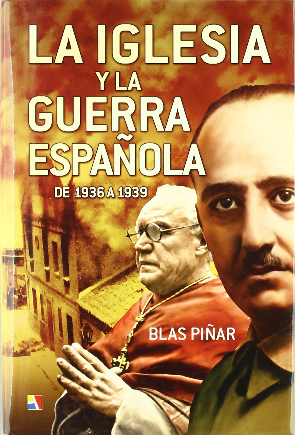 IGLESIA Y LA GUERRA ESPAÑOLA DE 1936 A 1939: Amazon.es: PIÑAR BLAS: Libros