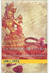 La melodía de la vida: Un viaje a lo más profundo de tu felicidad (Spanish Edition) Kindle Edition