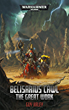 Belisarius Cawl: The Great Work (Adeptus Mechanicus) (English Edition)
