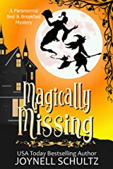 Magically Missing: A Witch Cozy Mystery (Paranormal Bed & Breakfast Mysteries Book 3) Kindle Edition