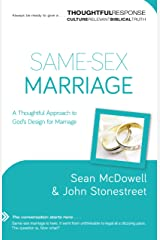 Same-Sex Marriage (Thoughtful Response): A Thoughtful Approach to God's Design for Marriage Kindle Edition