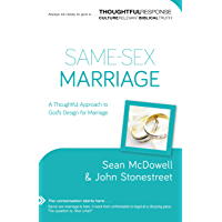 Same-Sex Marriage (Thoughtful Response): A Thoughtful Approach to God's Design for Marriage