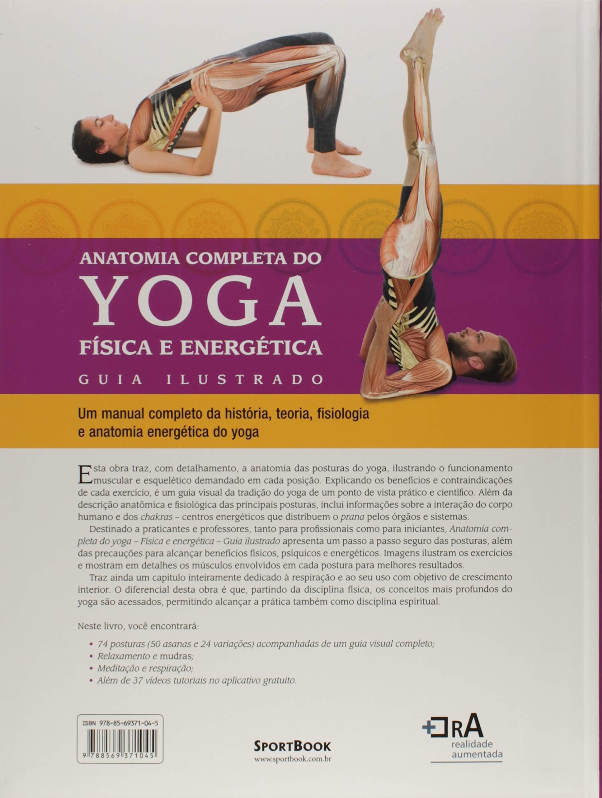 Anatomia Completa do Yoga - Física e Energética: Guia ...