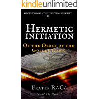 ESOTERIC ALCHEMY: Hermetic Initiation in the Golden Dawn Tradition: Exorcism of the Neophyte & Path to Adepthood (YOGA OF THE WEST: The Tehuti Manuscripts Book 1) (English Edition)