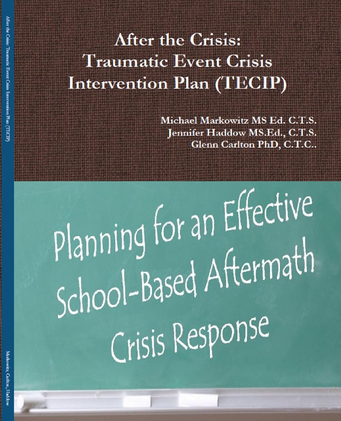 After the Crisis: Traumatic Event Crisis Intervention Plan (TECIP) (Road Maps for a Proactive Building Response) PDF