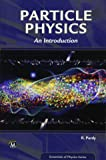 Particle Physics: An Introduction (Essentials of Physics Series)