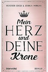 Mein Herz und deine Krone: Roman (German Edition) Kindle Edition