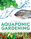 Aquaponic Gardening: A Step-by-Step Guide to Raising Vegetables and Fish Together (English Edition)