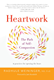 Heartwork: The Path of Self-Compassion 9 Practices for Opening the Heart