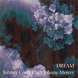 Dream - Johnny Costa Plays Johnny Mercer