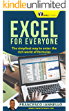 EXCEL for BEGINNERS: The Simpliest Way to Enter the Rich World of Formulas (A Beginner's Guide to Microsoft Excel - Microsoft Excel, Learn Excel, Spreadsheets, Formulas, Shortcuts, Macros)