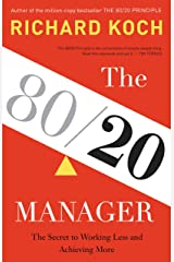 The 80/20 Manager: The Secret to Working Less and Achieving More Kindle Edition