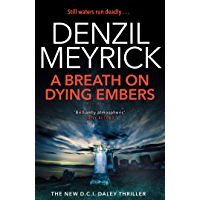 A Breath on Dying Embers: A DCI Daley Thriller (Book 7) - The pageturning new thriller from the No.1 bestseller (English Edition)